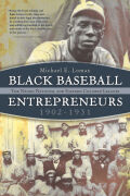 Black Baseball Entrepreneurs, 1902-1931: The Negro National and Eastern Colored Leagues