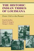 The Historic Indian Tribes of Louisiana