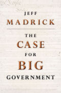 The Case for Big Government Cover