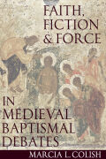 Faith, Force and Fiction in Medieval Baptismal Debates cover