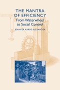 The Mantra of Efficiency: From Waterwheel to Social Control