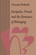 Euripides, Freud, and the Romance of Belonging Cover