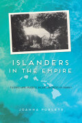 Islanders in the Empire: Filipino and Puerto Rican Laborers in Hawai'i