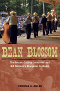 Bean Blossom: The Brown County Jamboree and Bill Monroe's Bluegrass Festivals