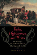 Rakes, Highwaymen, and Pirates
