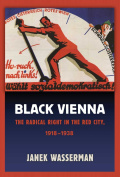 Black Vienna: The Radical Right in the Red City, 1918–1938