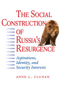The Social Construction of Russia's Resurgence