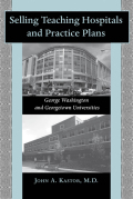 Selling Teaching Hospitals and Practice Plans