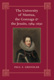 The University of Mantua, the Gonzaga, and the Jesuits, 1584–1630