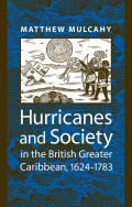 Hurricanes and Society in the British Greater Caribbean, 1624–1783 Cover