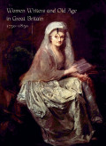Women Writers and Old Age in Great Britain, 1750–1850