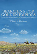 Searching for Golden Empires: Epic Cultural Collisions in Sixteenth-Century America