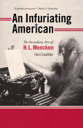 An Infuriating American: The Incendiary Arts of H. L. Mencken