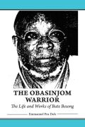 The Obasinjom Warrior. The Life and Works of Bate Besong Cover