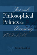 Jewish Philosophical Politics in Germany, 1789–1848 Cover