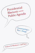 Presidential Rhetoric and the Public Agenda: Constructing the War on Drugs