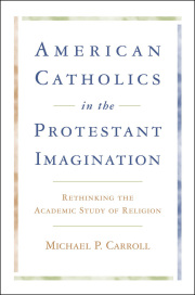 American Catholics in the Protestant Imagination