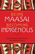 Being Maasai, Becoming Indigenous Cover