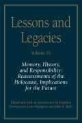 Lessons and Legacies Volume IX: Memory, History, and Responsibility: Reassessments of the Holocaust, Implications for the Future