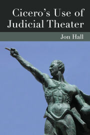 Cicero's Use of Judicial Theater