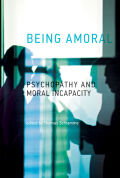 Being Amoral: Psychopathy and Moral Incapacity