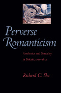 Perverse Romanticism: Aesthetics and Sexuality in Britain, 1750–1832
