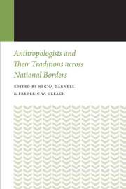 Anthropologists and Their Traditions across National Borders