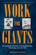 Work for Giants: The Campaign and Battle of Tupelo/Harrisburg