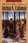 The Civil War Letters of Joshua K. Callaway Cover