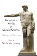 Foundation Myths in Ancient Societies: Dialogues and Discourses