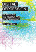 Digital Depression: Information Technology and Economic Crisis