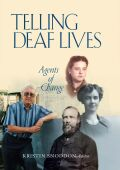 Telling Deaf Lives: Agents of Change