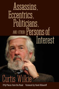 Assassins, Eccentrics, Politicians, and Other Persons of Interest Cover