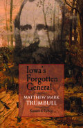 Iowa's Forgotten General: Matthew Mark Trumbull and the Civil War