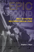 Epic Sound: Music in Postwar Hollywood Biblical Films