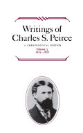Writings of Charles S. Peirce: A Chronological Edition, Volume 3