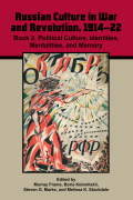 Cultural History of Russia in the Great War and Revolution 1914-22