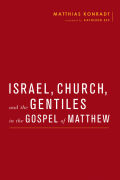 Israel, Church, and the Gentiles in the Gospel of Matthew Cover