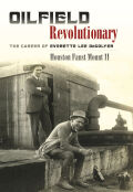 Oilfield Revolutionary: The Career of Everette Lee DeGolyer