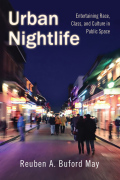 Urban Nightlife: Entertaining Race, Class, and Culture in Public Space