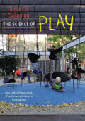 The Science of Play: How to Build Playgrounds That Enhance Children's Development