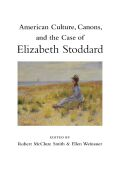 American Culture, Canons, and the Case of Elizabeth Stoddard Cover