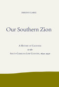 Our Southern Zion: A History of Calvinism in the South Carolina Low Country, 1690-1990