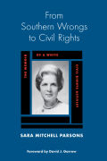 From Southern Wrongs to Civil Rights: The Memoir of a White Civil Rights Activist