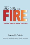 The Sky on Fire: The First Battle of Britain, 1917-1918