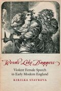 Words Like Daggers: Violent Female Speech in Early Modern England