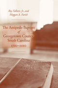 The Antipedo Baptists of Georgetown County, South Carolina, 1710-2010 Cover
