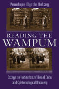 Reading the Wampum: Essays on Hodinöhsö:ni' Visual Code and Epistemological Recovery