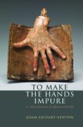 To Make the Hands Impure: Art, Ethical Adventure, the Difficult, and the Holy