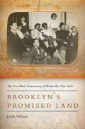 Brooklyn's Promised Land: The Free Black Community of Weeksville, New York